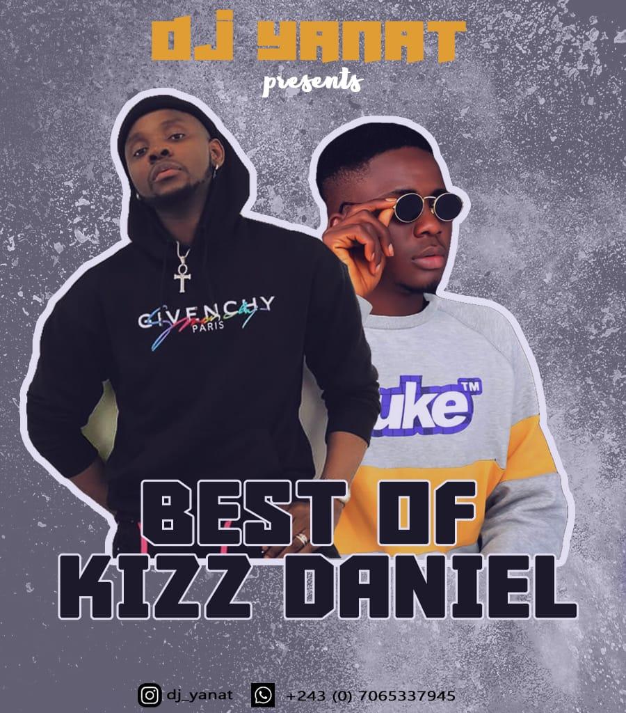 [Mixtape] Dj yanat - Best of Kizz Daniel (movado) - 56 songs #Arewapublisize