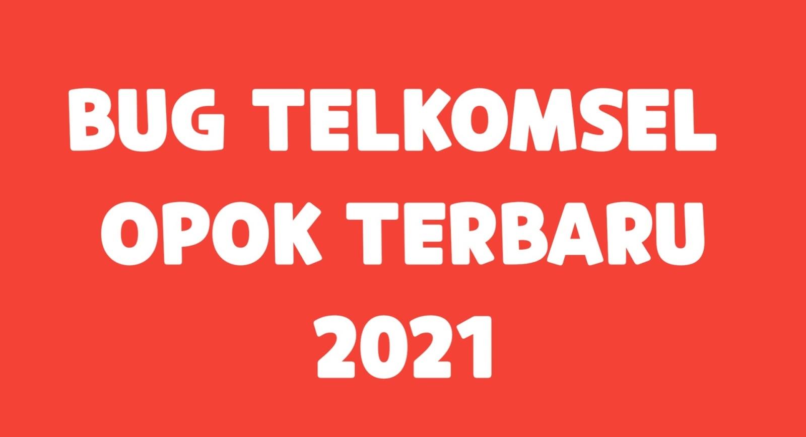 Kumpulan Bug Telkomsel OPOK Terbaru 2021