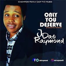 JDAT RAYMOND - ONLY YOU DESERVE