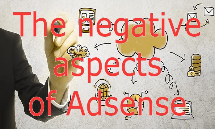 The negative aspects of Adsense