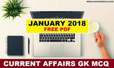 Monthly Current Affairs Questions MCQ January 2018 PDF