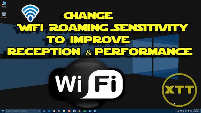 Change WiFi Roaming Sensitivity to improve Wi-Fi reception & performance