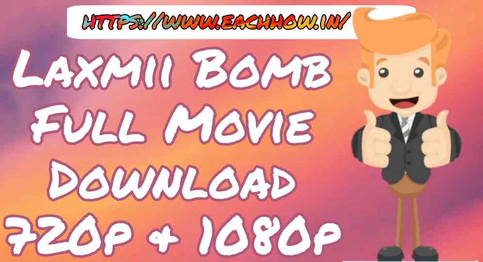 Laxmii Bomb Full Movie Download