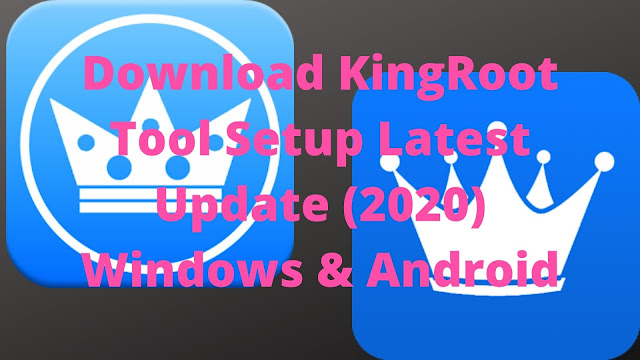 Download KingRoot Tool Setup Latest Update (2020) Windows & Android