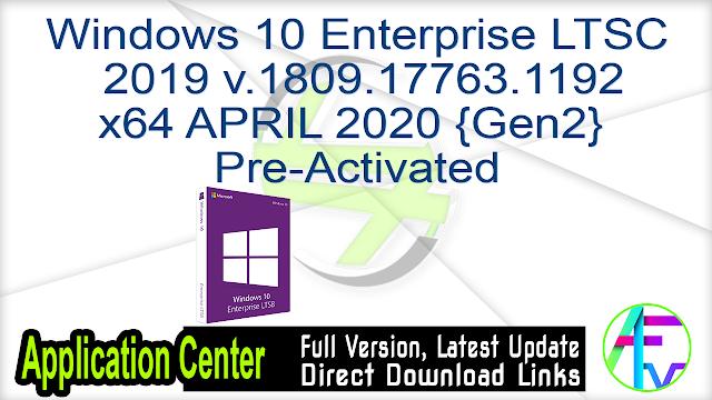 Windows 10 Enterprise LTSC AIO 16in1 2019 v.1809.17763.1192 x64+x32 APRIL 2020 {Gen2} Pre-Activated