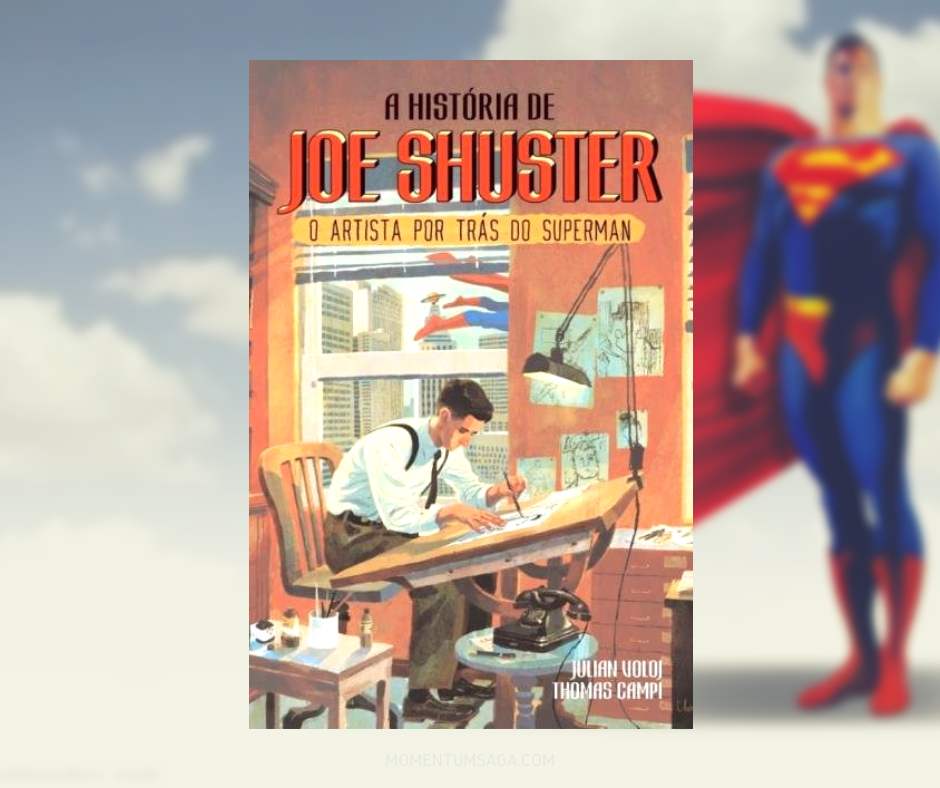 Resenha: A História De Joe Shuster - o artista por trás do Superman, de Julian Voloj e Thomas Campi
