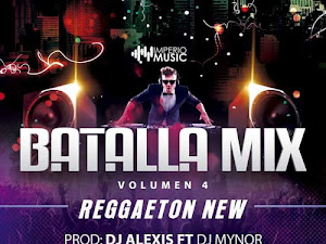 Descargar Batalla Mix Vol 4 Reggaeton Dj Alexis ft Dj Mynor Gratis
