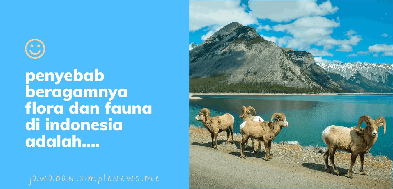 Penyebab beragamnya flora dan fauna di indonesia adalah www.simplenews.me