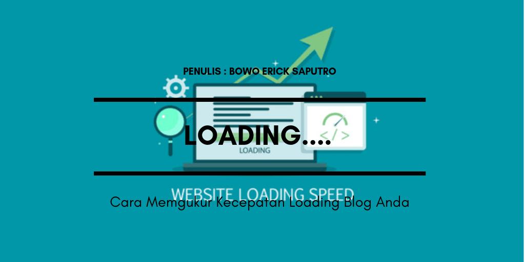 Cara Mengukur Kecepatan Loading Blog Anda