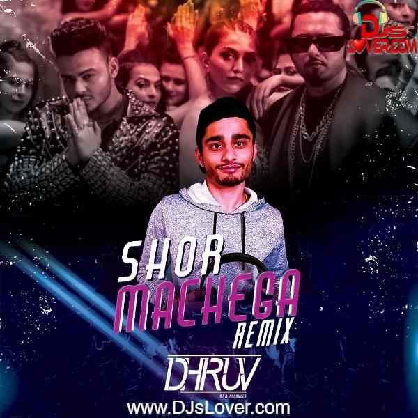 Shor Machega Remix DJ Dhruv mp3 song download