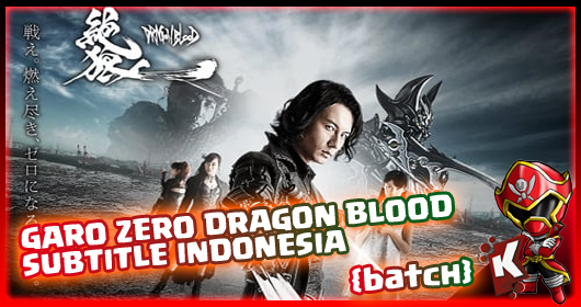 Garo Zero Dragon Blood Subtitle Indonesia [Batch] Eps. 01-13