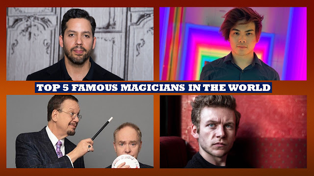 Top 5 Famous Magicians in the World, 5 Most Popular Magicians World Wide by their Popularity