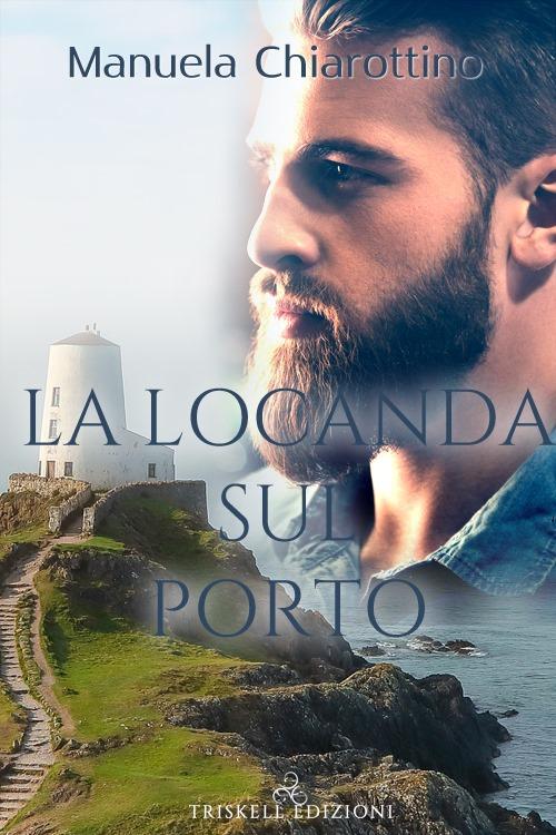 """Libri in uscita: """"La locanda sul porto"""" di Manuela Chiarottino"""