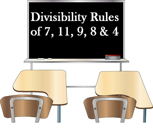 Divisibility Rules of 7, 11, 9, 8 & 4