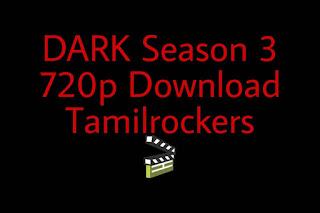 Dark Season 3 Download Tamilrockers 720p