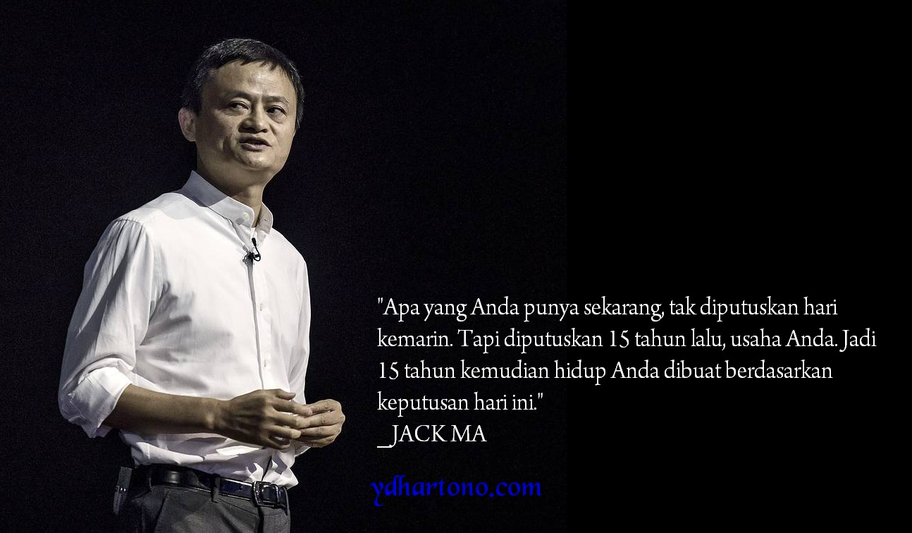 25 Kata Bijak Jack Ma Sang Miliarder Alibaba Ydhartono Com
