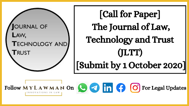 [Call for Paper] The Journal of Law, Technology and Trust (JLTT) [Submit by 1 October 2020]