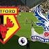 Prediksi Bola Watford Vs Crystal Palace – 25 Agustus 2021