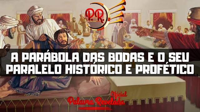 A PARÁBOLA DAS BODAS E O SEU PARALELO HISTÓRICO E PROFÉTICO