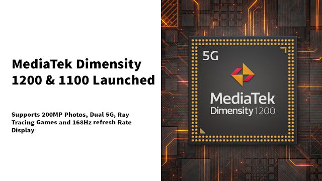 MediaTek Dimensity 1200 and 1100 Flagship 5G SoC Launched - Features 200MP Photos, 168Hz Refresh Rate and Ray Tracing | TechNeg