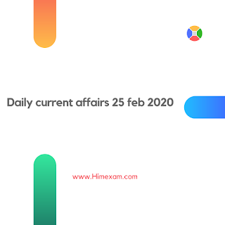 Daily Current Affairs 25 feb 2020