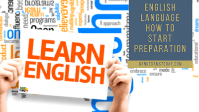 English Language- How to Start Preparations