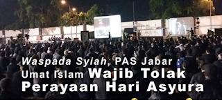 """Sebentar Lagi """"Perayaan Asyura"""", PAS Berharap Pemerintah tidak Memberikan Fasilitas dan Keleluasaan terhadap Syiah"""