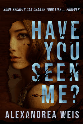 Have You Seen Me? by Alexandrea Weis book cover Vesuvian Books