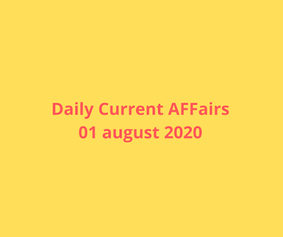 Daily Current Affairs 01 August 2020