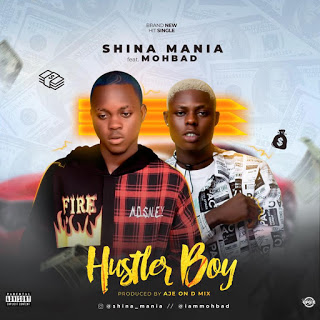 Shina Mania – Hustler Boy ft. Mohbad