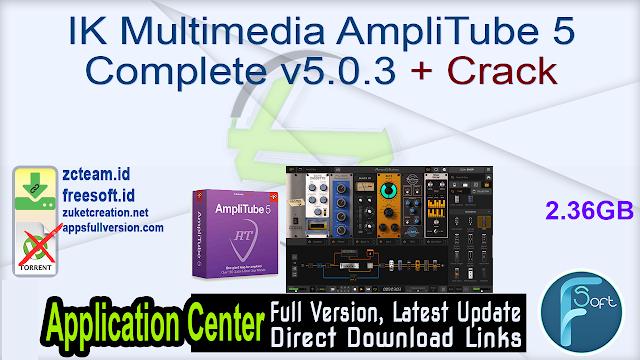IK Multimedia AmpliTube 5 Complete v5.0.3 + Crack_ ZcTeam.id