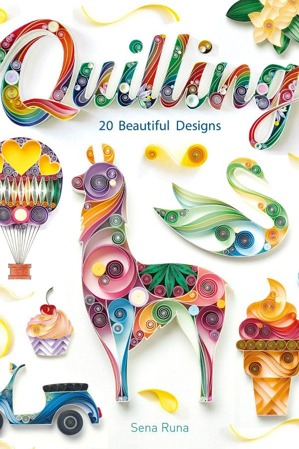 Quilling 20 Beautiful Designs paper crafting book colorful cover with llama, hot air balloon, cupcake and more