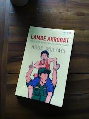 [Review Buku] Lambe Akrobat Karya Agus Mulyadi