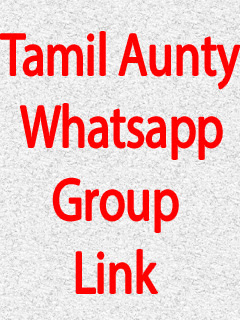 Tamil Aunty Whatsapp Group Link