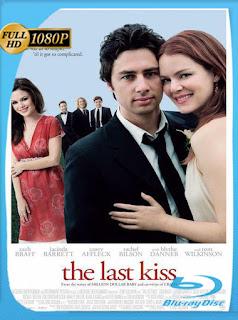 The Last Kiss (2006) [Latino-Ingles] [1080P] [Hazroah]