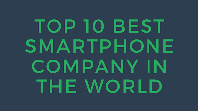 Top 10 Best smartphone company in the world 2019