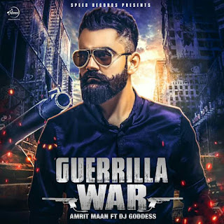 Guerrila War Lyrics - A single punjabi song in the voice of Amrit Maan, composed by Deep Jandu while lyrics is penned by Amrit Maan.