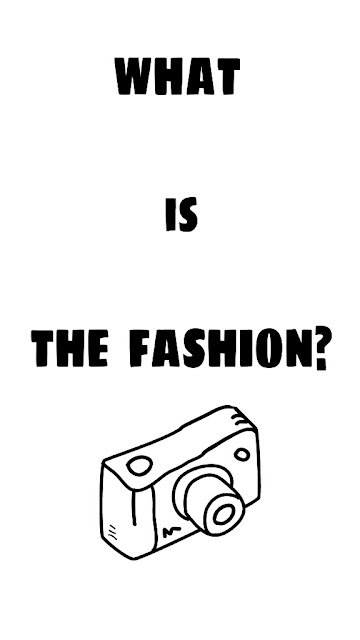 WHAT IS THE FASHION?