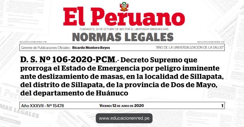D. S. Nº 106-2020-PCM.- Decreto Supremo que prorroga el Estado de Emergencia por peligro inminente ante deslizamiento de masas, en la localidad de Sillapata, del distrito de Sillapata, de la provincia de Dos de Mayo, del departamento de Huánuco