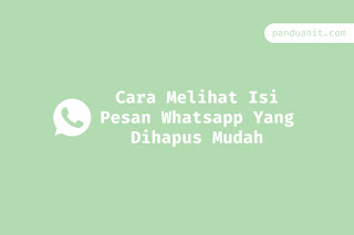 Cara Melihat Isi Pesan Whatsapp Yang Dihapus Mudah