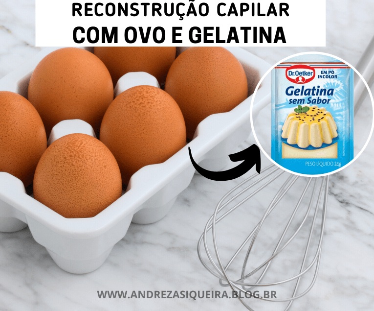 COMO FAZER RECONSTRUÇÃO CAPILAR CASEIRA COM OVO E GELATINA