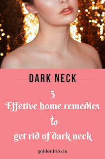 Effective home remedy to get rid of dark neck