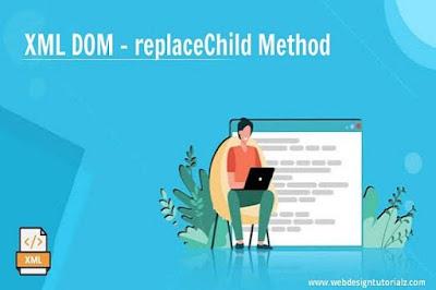 XML DOM - replaceChild Method