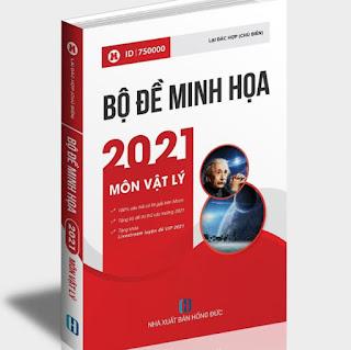Sách ID – Luyện đề THPT Quốc gia 2021 VẬT LÝ: Bộ đề minh họa trắc nghiệm THPT QG môn lý ebook PDF-EPUB-AWZ3-PRC-MOBI