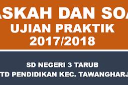 Naskah Ujian Praktek SD / MI Tahun 2017/2018