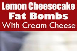 Lemon Cheesecake Fat Bombs With Cream Cheese