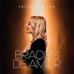 Braços de Amor - Juliana Silva
