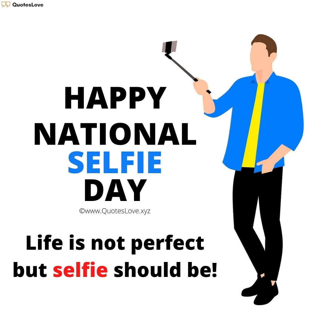 National Selfie Day Quotes, Captions, Messages, Pictures, Images