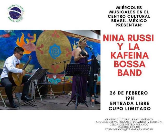 26 de fevereiro, quarta-feira, pelas 19:00h, Nina Russi e a banda Kaffeina Bossa estarão presentes no Centro Cultural Brasil-México