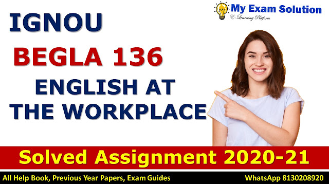 BEGLA 136 ENGLISH AT THE WORKPLACE Solved Assignment 2020-21, BEGLA 136 Solved Assignment 2020-21, IGNOU BEGLA 136 Solved Assignment 2020-21, BA Assignment 2020-21